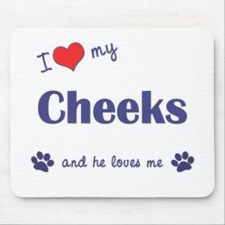 Amo mis mejillas (el perro masculino) mouse pads