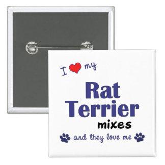 Amo mis mezclas de Terrier de rata (los perros múl Pin Cuadrado