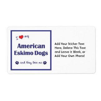 Amo mis perros esquimales americanos (los perros etiquetas de envío