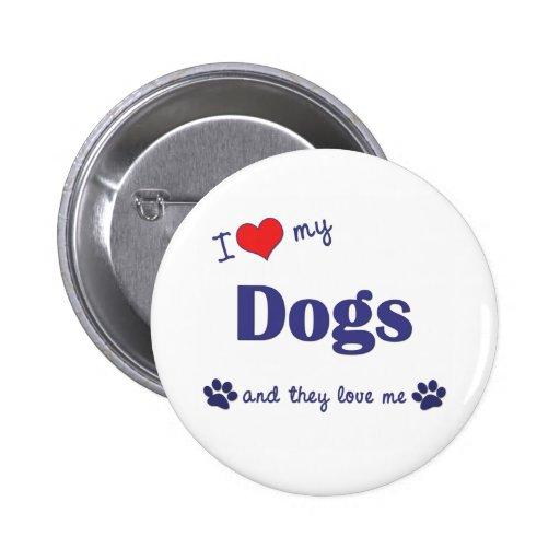 Amo mis perros (los perros múltiples) pin redondo 5 cm