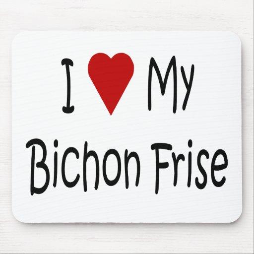 Amo mis regalos del amante del perro de Bichon Fri Tapete De Raton