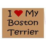 Amo mis regalos del amante del perro de Boston Ter Felicitación