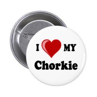 Amo mis regalos del amante del perro de Chorkie Pin Redondo De 2 Pulgadas