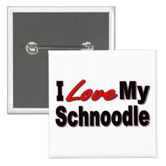 Amo mis regalos y ropa del perro de Schnoodle Pin Cuadrada 5 Cm