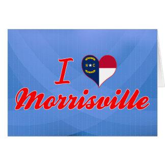 Amo Morrisville, Carolina del Norte Tarjeta De Felicitación