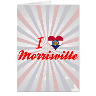 Amo Morrisville, Missouri Tarjeta De Felicitación