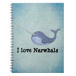 Amo Narwhals Cuadernos