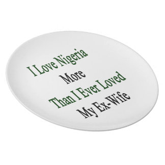 Amo Nigeria más que amé nunca a mi ex esposa Platos Para Fiestas