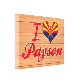 Amo Payson, Arizona Impresión En Lona Estirada