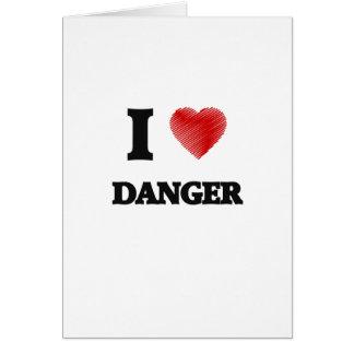 Amo peligro tarjeta de felicitación