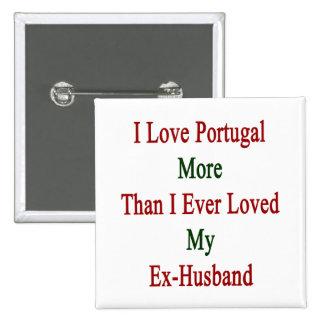 Amo Portugal más que amé nunca mi ex Husba Pin