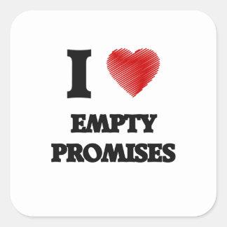 Amo promesas vacías pegatina cuadrada