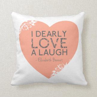 Amo querido una risa - cita de Jane Austen Cojines