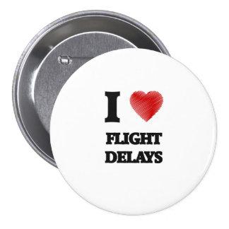 Amo retrasos de vuelo pin redondo de 3 pulgadas