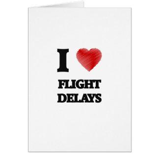 Amo retrasos de vuelo tarjeta de felicitación