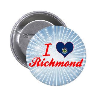 Amo Richmond, Maine Pin Redondo 5 Cm