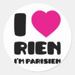 "Amo ""Rien"" que soy Parisien:) Pegatina Redonda"