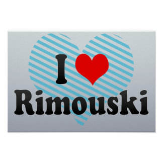 Amo Rimouski, Canadá. Amo Rimouski, Canadá Posters