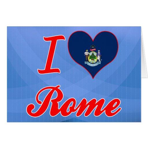 Amo Roma, Maine Felicitación