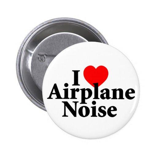 Amo ruido del aeroplano pin redondo 5 cm