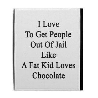 Amo salir a gente fuera de cárcel como un niño