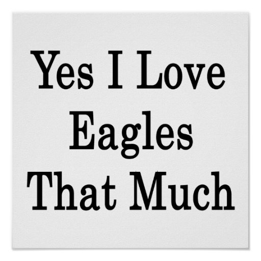 Amo sí a Eagles que mucho Póster