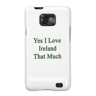 Amo sí Irlanda que mucho Samsung Galaxy S2 Carcasas