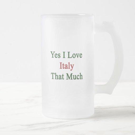Amo sí Italia que mucho Taza
