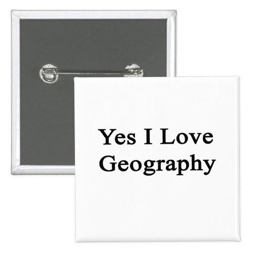 Amo sí la geografía pin cuadrada 5 cm