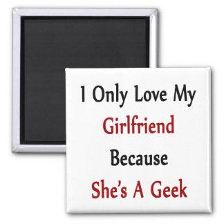 Amo solamente a mi novia porque ella es un friki imanes para frigoríficos