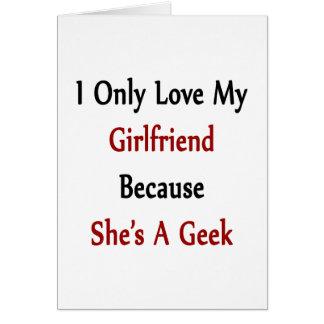 Amo solamente a mi novia porque ella es un friki tarjetón