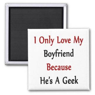 Amo solamente a mi novio porque él es un friki imán para frigorífico