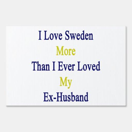 Amo Suecia más que amé nunca a mi ex marido