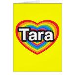 Amo Tara. Te amo Tara. Corazón Felicitaciones