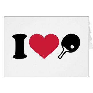 Amo tenis de mesa del ping-pong felicitaciones