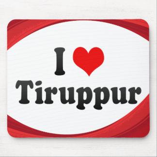 Amo Tiruppur, la India. Mera Pyar Tiruppur, la Ind Alfombrilla De Raton