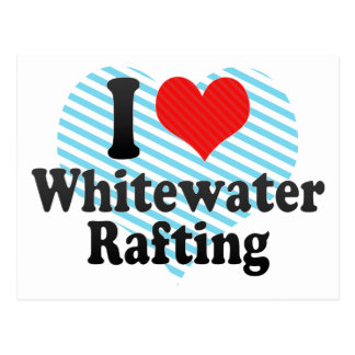 Amo transportar en balsa de Whitewater Tarjetas Postales