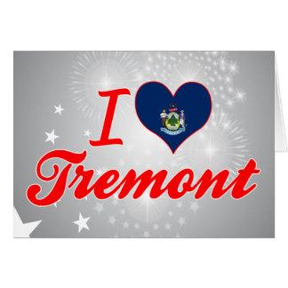 Amo Tremont, Maine Felicitacion