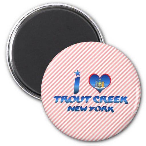Amo Trout Creek, Nueva York Iman Para Frigorífico