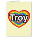 Amo Troy. Te amo Troy. Corazón Felicitacion