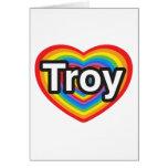 Amo Troy. Te amo Troy. Corazón Felicitación