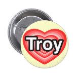 Amo Troy. Te amo Troy. Corazón Pin