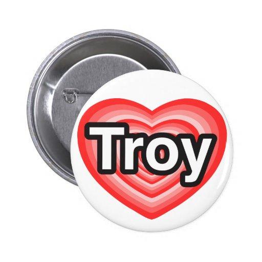 Amo Troy. Te amo Troy. Corazón Pin Redondo 5 Cm