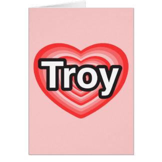 Amo Troy. Te amo Troy. Corazón Tarjeta De Felicitación