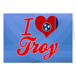 Amo Troy, Tennessee Tarjeta De Felicitación