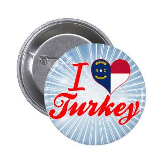 Amo Turquía, Carolina del Norte Pins