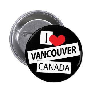 Amo Vancouver Canadá Pin Redondo De 2 Pulgadas