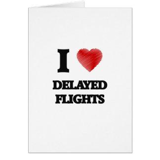 Amo vuelos retrasados tarjeta de felicitación