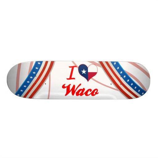 Amo Waco, Tejas Patineta Personalizada
