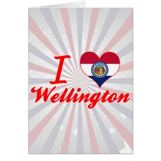 Amo Wellington, Missouri Tarjeta De Felicitación
